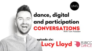 Dance, Digital and Participation: Rubicon Dance in conversation with Tom Hobden